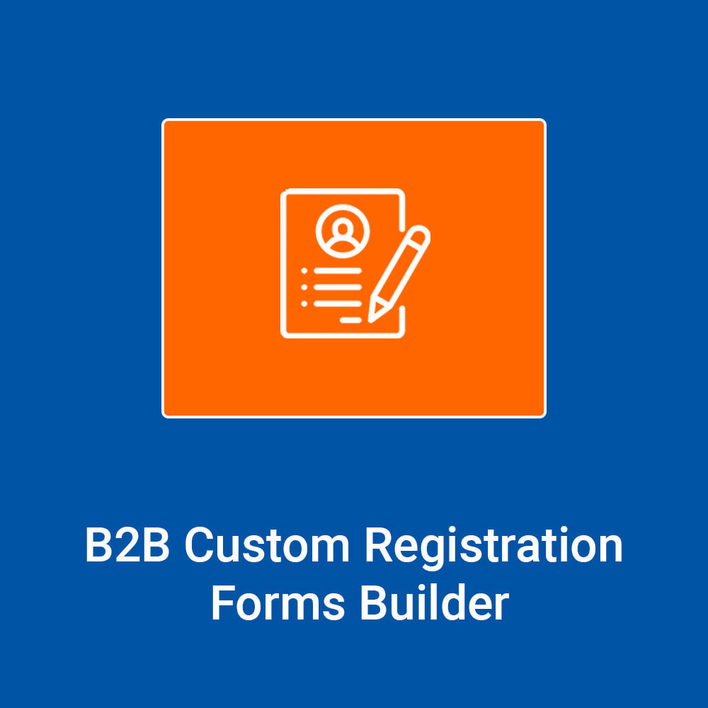 module - Registration & Ordering Process - B2B Custom Registration Forms Builder - 1